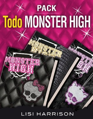 Todo Monster High (Pack 3 ebooks): Monster High: MH1, MH2: Monstruos de los más normales y MH3: Querer es poder