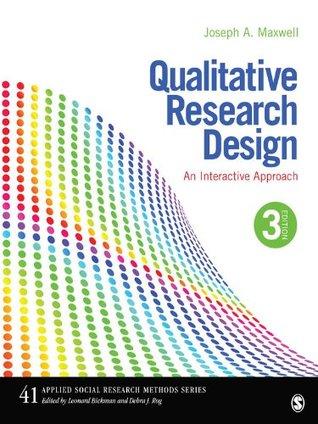 Qualitative Research Design: An Interactive Approach: 41