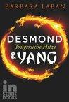 Desmond und Yang, Band 2: Trügerische Hitze (German Edition)