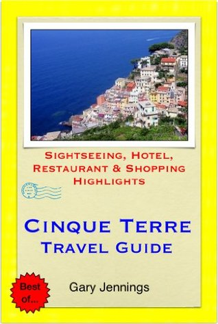 Cinque Terre, Italy Travel Guide - Sightseeing, Hotel, Restaurant & Shopping Highlights