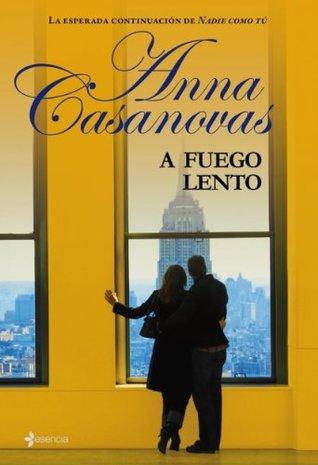 A fuego lento by Anna Casanovas