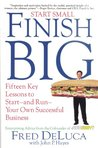 Start Small Finish Big by Fred DeLuca