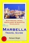 Marbella (Costa del Sol), Spain Travel Guide - Sightseeing, Hotel, Restaurant & Shopping Highlights (Illustrated)