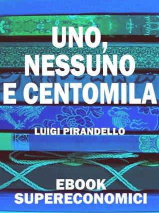 Uno, nessuno e centomila (eBook Supereconomici) (Italian Edition)