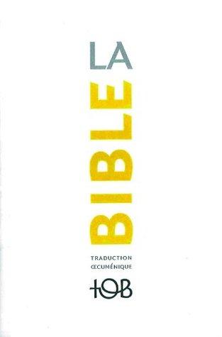 La Traduction oecuménique de la Bible (TOB), à notes essentielles: 1360 (French Edition)