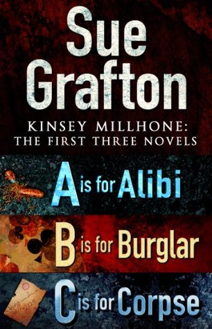 Three complete novels a is for alibi b is for burglar c is three complete novels a is for alibi b is for burglar c is for corpse by sue grafton fandeluxe PDF