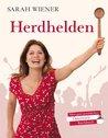 Herdhelden: Mein ganz persönliches Österreich-Kochbuch