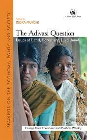 The Adivasi Question Issues of Land, Forest and Livelihood