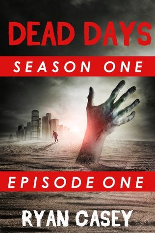 Dead Days: Episode One