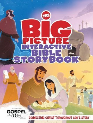 The Big Picture Interactive Bible Storybook: Connecting Christ Throughout God's Story