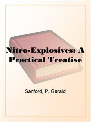 Nitro-Explosives: A Practical Treatise