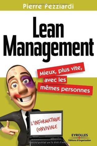 Lean Management : Mieux, plus vite, avec les mêmes personnes (ED ORGANISATION)
