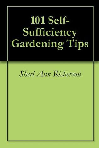 101 Self-Sufficiency Gardening Tips