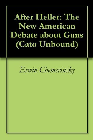 After Heller: The New American Debate about Guns (Cato Unbound)