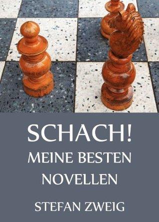 Schach! - Meine besten Novellen