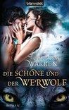 Die Schöne und der Werwolf by Christine Warren