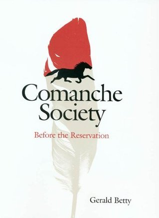 Comanche Society: Before the Reservation (Elma Dill Russell Spencer Series in the West and Southwest)