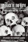 Menace of the Herd or Procrustes at Large by Erik von Kuehnelt-Leddihn