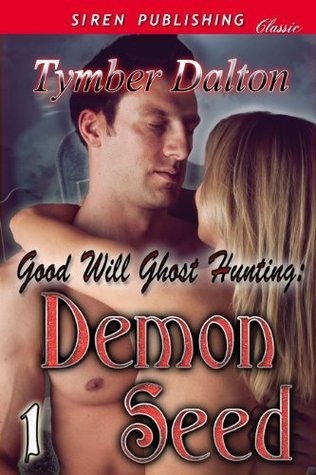 Demon Seed (Good Will Ghost Hunting, #1)