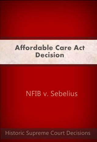 Affordable Care Act Decision - NFIB v. Sebelius