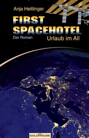 First Spacehotel: Urlaub im All