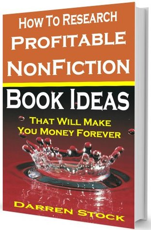 How To Research Profitable Nonfiction Book Ideas That Will Make You Money Forever