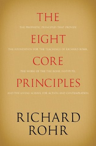 Ebook The Eight Core Principles by Richard Rohr read!