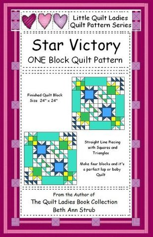 Star Victory One Block Quilt Pattern (Little Quilt Ladies Quilt Pattern Series)