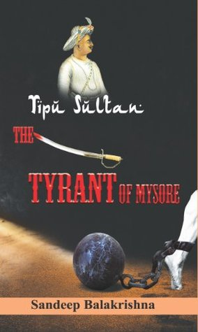 Tipu Sultan- The Tyrant of Mysore (History)