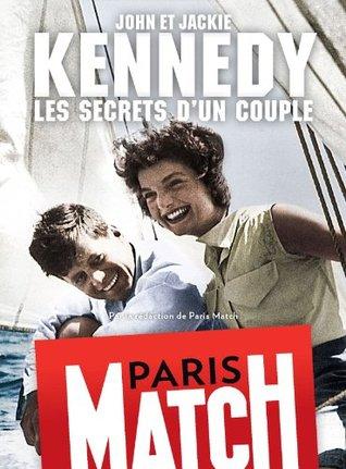 John Et Jackie Kennedy, Les Secrets D'Un Couple