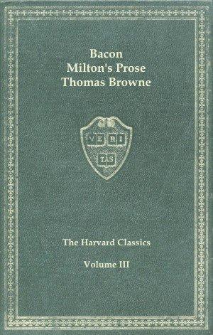 Harvard Classics, Vol. 03: Bacon, Milton's Prose, Thomas Browne