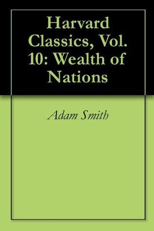 Wealth of Nations (Harvard Classics, Vol 10)