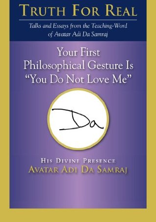 """Your First Philosophical Gesture Is """"You Do Not Love Me"""""""