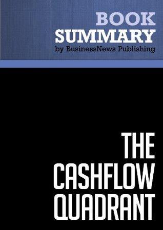 Summary: The CashFlow Quadrant - Robert Kiyosaki and Sharon Lechter