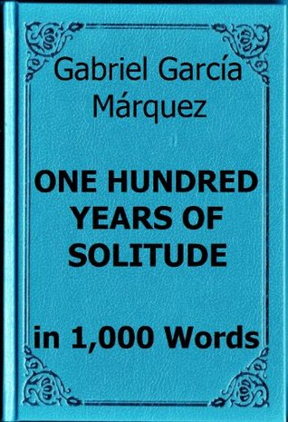 "a summary of one hundred years of solitude Gabriel garcia marquez's ""one hundred years of solitude"" has a lot  apart from  the gripping style of prose, the novel's plot also has much to."
