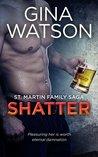 Shatter (St. Martin Family Saga, #3)