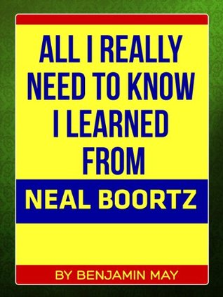 All I Really Need To Know I Learned From Neal Boortz