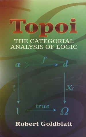 Topoi: The Categorial Analysis of Logic (Dover Books on Mathematics)