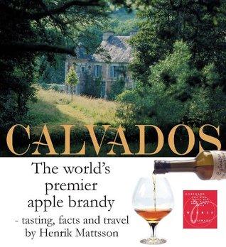 Calvados - the world's premier apple brandy