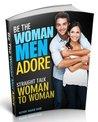 Be the Woman Men Adore (Straight Talk Women to Women)