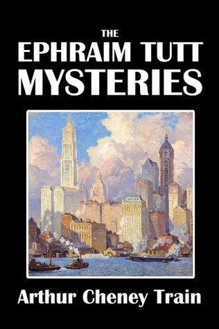 The Ephraim Tutt Mysteries [Annotated]