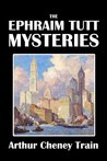 The Ephraim Tutt Mysteries [Annotated] (Civitas Library Classics)