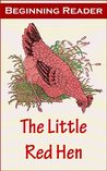 The Little Red Hen Beginning Reader [Illustrated]