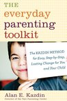 Book cover for The Everyday Parenting Toolkit: The Kazdin Method for Easy, Step-by-Step, Lasting Change for You and Your Child