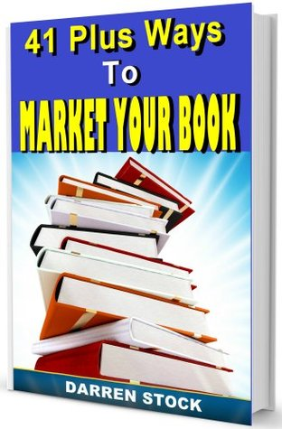 BOOK MARKETING: 41 Ways To Market and Sell More Books (How to Profit Creating eBooks Series)