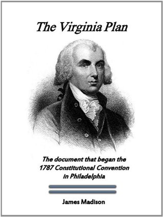 The Virginia Plan (The Essential Founding Fathers Collection)