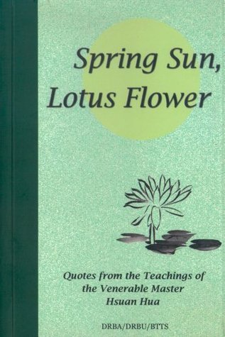 Spring Sun, Lotus Flower Quotes from the Teachings of Venerable Master Hsuan Hua