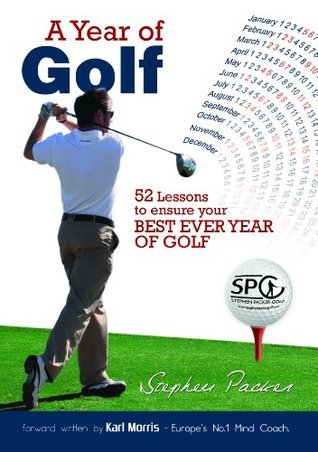 A Year of Golf - 52 Lessons to Ensure your Best EVER Year of Golf