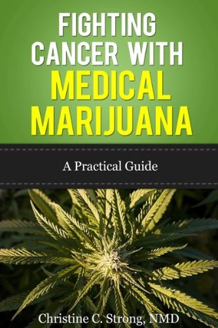 Fighting Cancer With Medical Marijuana: A Practical Guide