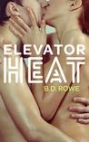 Elevator Heat by B.D. Rowe